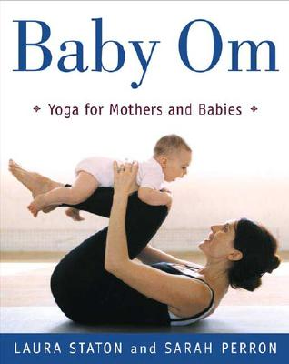 Baby Om By Staton, Laura/ Perron, Sarah